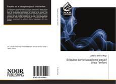 Couverture de Enquête sur le tabagisme passif chez l'enfant