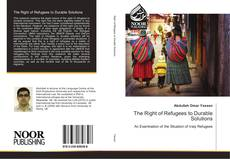 Bookcover of The Right of Refugees to Durable Solutions