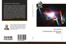 Bookcover of Fundamentals in IN Nuclear Physics