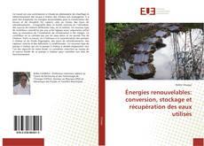 Capa do livro de Énergies renouvelables: conversion, stockage et récupération des eaux utilisés