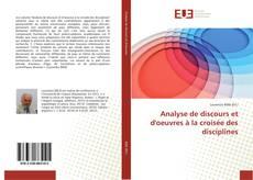 Couverture de Analyse de discours et d'oeuvres à la croisée des disciplines