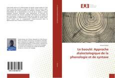 Copertina di Le baoulé: Approche dialectologique de la phonologie et de syntaxe