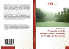 Bookcover of Pragmatique de la compassion et l'invitation en français au Cameroun