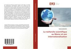 Bookcover of La recherche scientifique au Maroc et son internationalisation