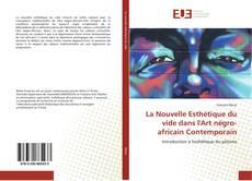 Couverture de La Nouvelle Esthétique du vide dans l'Art négro-africain Contemporain
