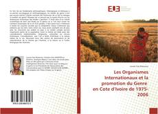 Bookcover of Les Organismes Internationaux et la promotion du Genre en Cote d'Ivoire de 1975-2006