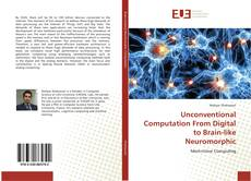 Bookcover of Unconventional Computation From Digital to Brain-like Neuromorphic