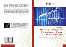 Copertina di Modeling and Design of Piezocomposite Energy Harvester Systems