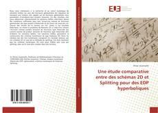 Bookcover of Une étude comparative entre des schémas 2D et Splitting pour des EDP hyperboliques