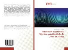 Copertina di Illusions et espérances: l'élection présidentielle de 2017 en France