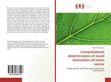 Bookcover of Computational determination of novel biomarkers of colon cancer