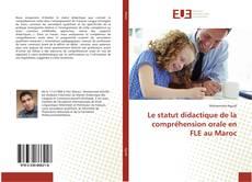 Portada del libro de Le statut didactique de la compréhension orale en FLE au Maroc