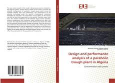 Portada del libro de Design and performance analysis of a parabolic trough plant in Algeria