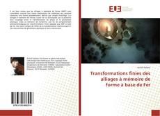 Couverture de Transformations finies des alliages à mémoire de forme à base de Fer