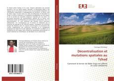 Обложка Décentralisation et mutations spatiales au Tchad