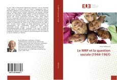 Capa do livro de Le MRP et la question sociale (1944-1967)