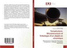 Température, Microstructure et Tribologie d'un dépôt en céramique kitap kapağı