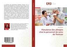 Prévalence des allergies chez le personnel de soins de Tlemcen kitap kapağı