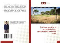 Bookcover of Pratique sportive et accessibilité aux équipements en milieu rural