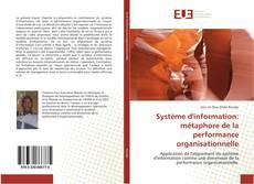 Portada del libro de Système d'information: métaphore de la performance organisationnelle