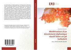 Bookcover of Modélisation d'un écoulement diphasique réactif dans un jet turbulent