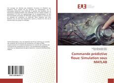 Commande prédictive floue: Simulation sous MATLAB kitap kapağı