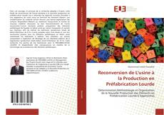 Bookcover of Reconversion de L'usine à la Production en Préfabrication Lourde