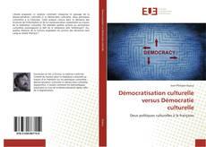 Bookcover of Démocratisation culturelle versus Démocratie culturelle