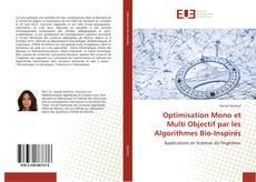 Bookcover of Optimisation Mono et Multi Objectif par les Algorithmes Bio-Inspirés