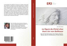 Bookcover of La figure du Christ chez Hans Urs von Balthasar