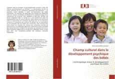 Portada del libro de Champ culturel dans le développement psychique des bébés