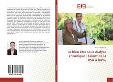 Copertina di Le bien être sous dialyse chronique : Talent de la BSA à 84‰