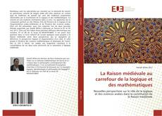La Raison médiévale au carrefour de la logique et des mathématiques的封面