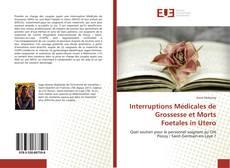 Bookcover of Interruptions Médicales de Grossesse et Morts Foetales in Utero