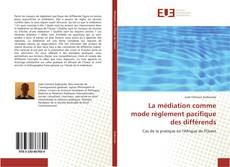 Couverture de La médiation comme mode règlement pacifique des différends