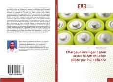 Copertina di Chargeur intelligent pour accus Ni-MH et Li-ion pilote par PIC 16f877A