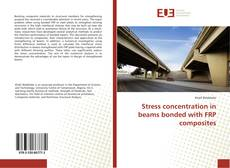 Buchcover von Stress concentration in beams bonded with FRP composites