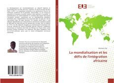 La mondialisation et les défis de l'intégration africaine kitap kapağı