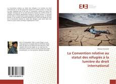 Couverture de La Convention relative au statut des réfugiés à la lumière du droit international