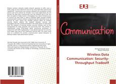 Wireless Data Communication: Security-Throughput Tradeoff kitap kapağı