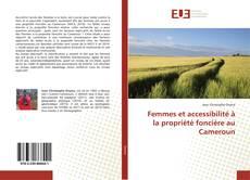 Bookcover of Femmes et accessibilité à la propriété foncière au Cameroun