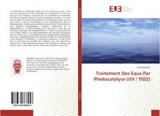 Couverture de Traitement Des Eaux Par Photocatalyse (UV / TiO2)