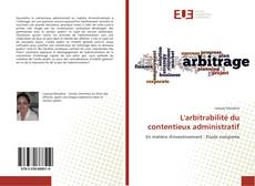 Couverture de L'arbitrabilité du contentieux administratif