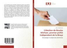 Bookcover of L'élection de Nicolas Kilchoer, premier préfet indépendant de la Broye