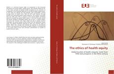 Bookcover of The ethics of health equity