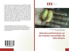 Borítókép a  Données préliminaires sur les insectes comestibles de Côte d'Ivoire - hoz
