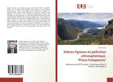 "Bookcover of Arbres ligneux et pollution atmosphérique. ""Pinus halepensis"""