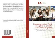 Bookcover of L'enseignement de l'écrit en Algérie: le cas de la 4ème année moyenne