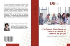 L'influence des acteurs sur la mise en œuvre du contrôle de gestion kitap kapağı