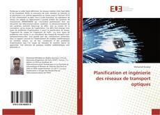 Buchcover von Planification et ingénierie des réseaux de transport optiques